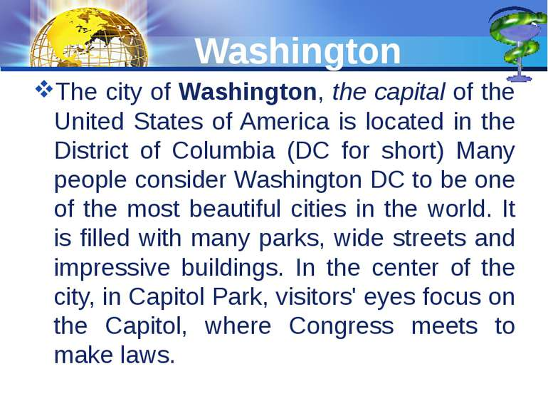 Washington The city of Washington, the capital of the United States of Americ...