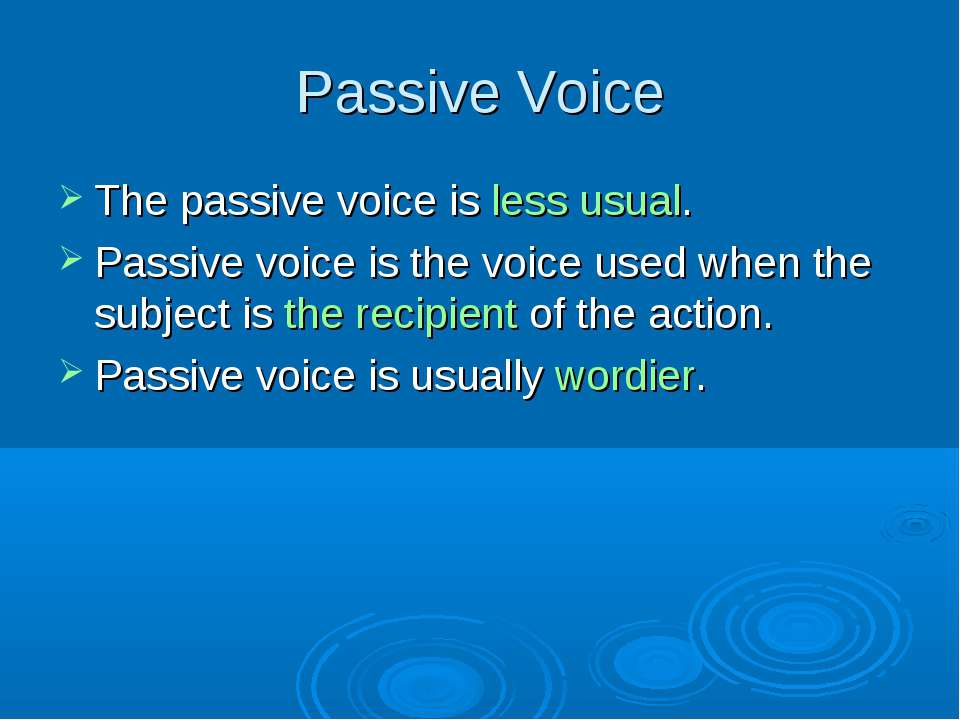Passive Voice The passive voice is less usual. Passive voice is the voice use...