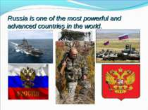 Russia is one of the most powerful and advanced countries in the world.