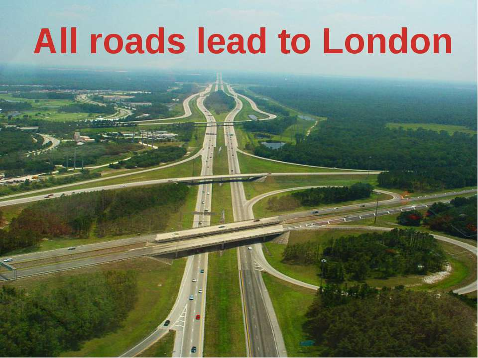 All roads lead to London