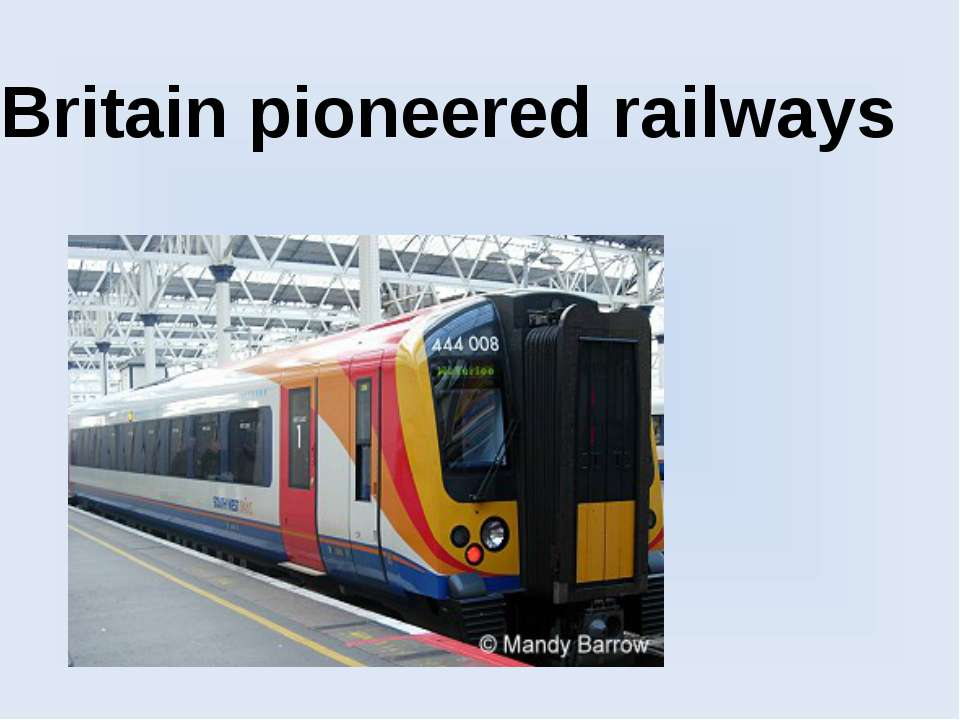 Britain pioneered railways
