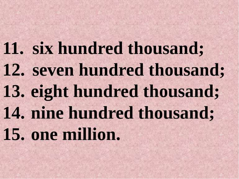 six hundred thousand; seven hundred thousand; eight hundred thousand; nine hu...