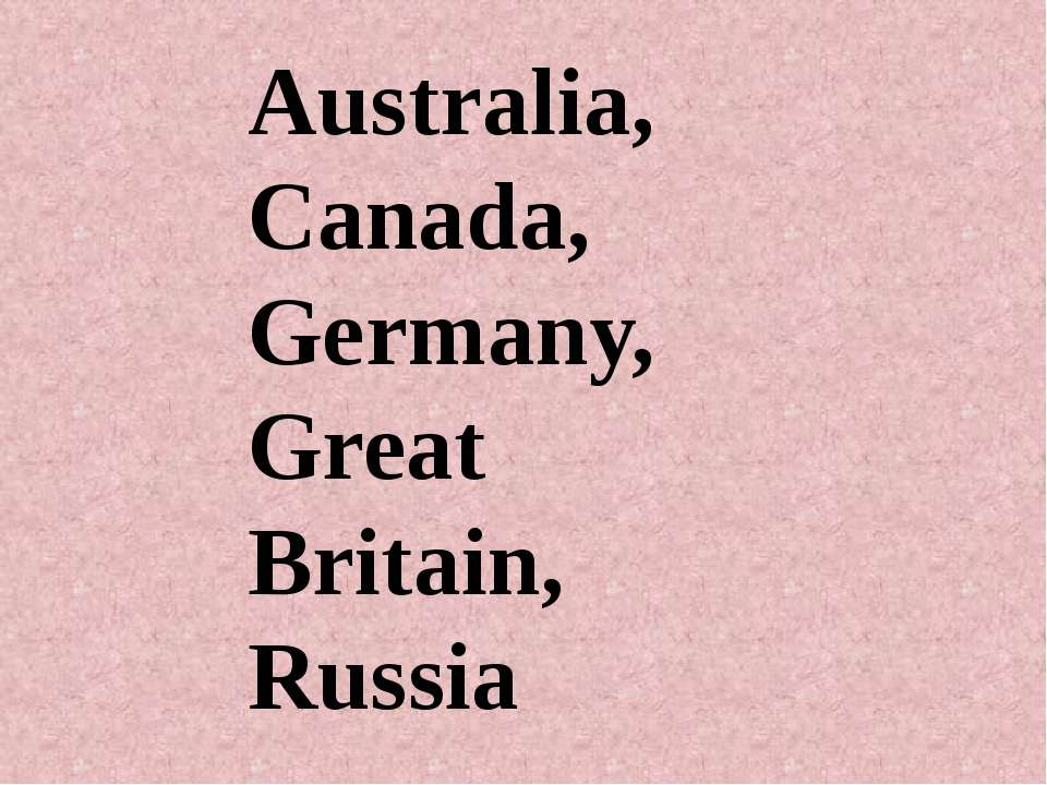 Australia, Canada, Germany, Great Britain, Russia