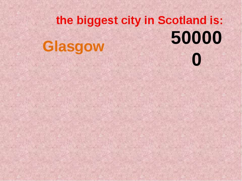 the biggest city in Scotland is: 500000
