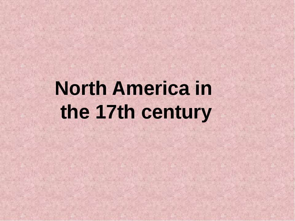 North America in the 17th century