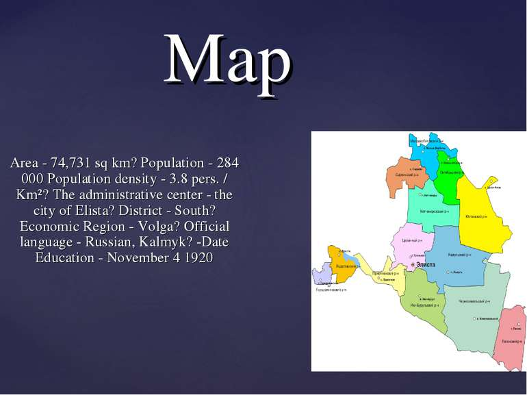 Map Area - 74,731 sq km? Population - 284 000 Population density - 3.8 pers. ...