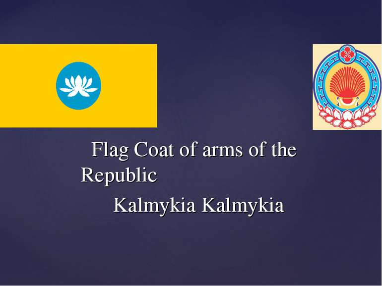 Flag Coat of arms of the Republic Kalmykia Kalmykia