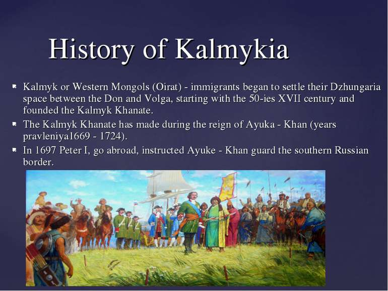 History of Kalmykia Kalmyk or Western Mongols (Oirat) - immigrants began to s...