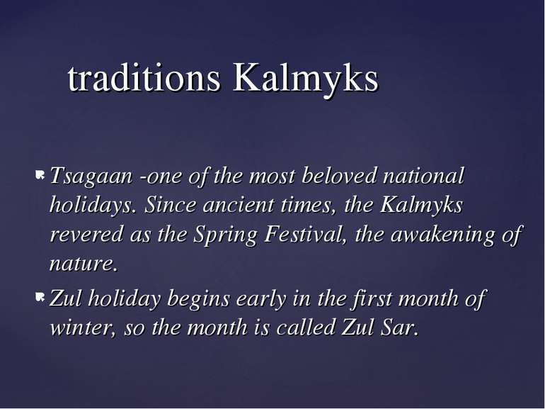 traditions Kalmyks Tsagaan -one of the most beloved national holidays. Since ...