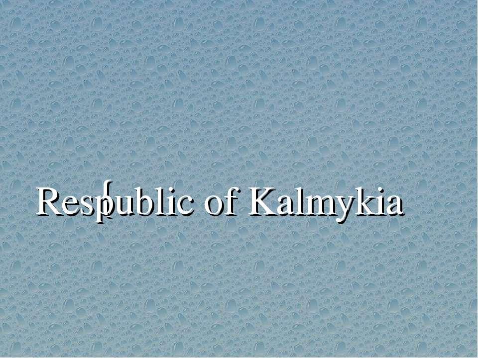 Respublic of Kalmykia {