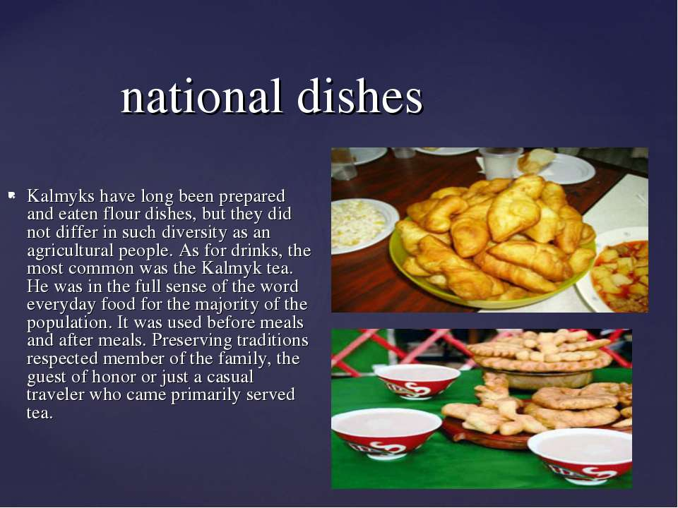 national dishes Kalmyks have long been prepared and eaten flour dishes, but t...
