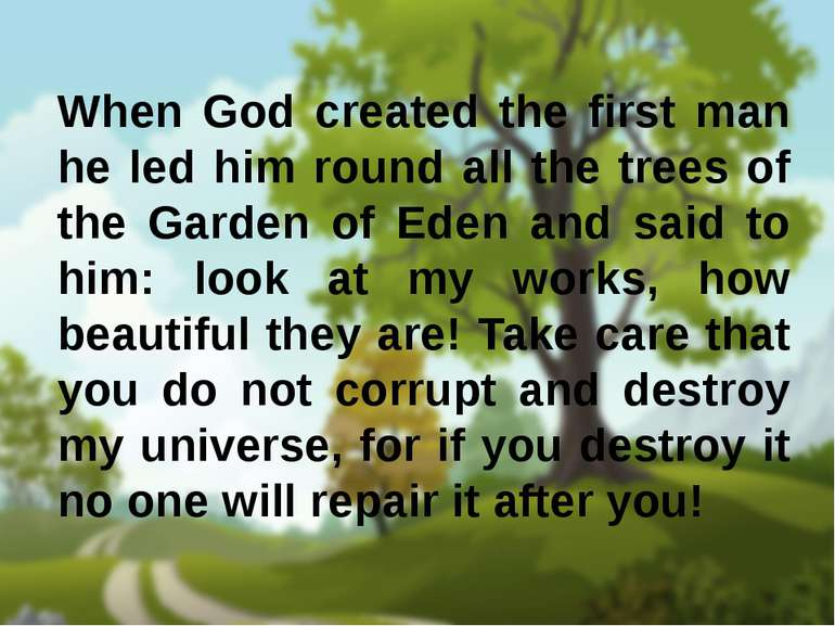 When God created the first man he led him round all the trees of the Garden o...