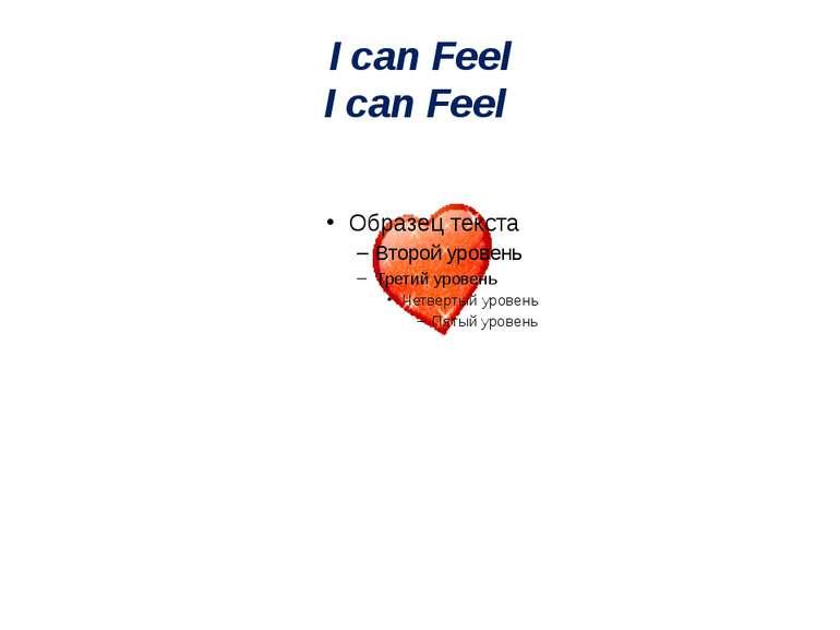 I can Feel I can Feel