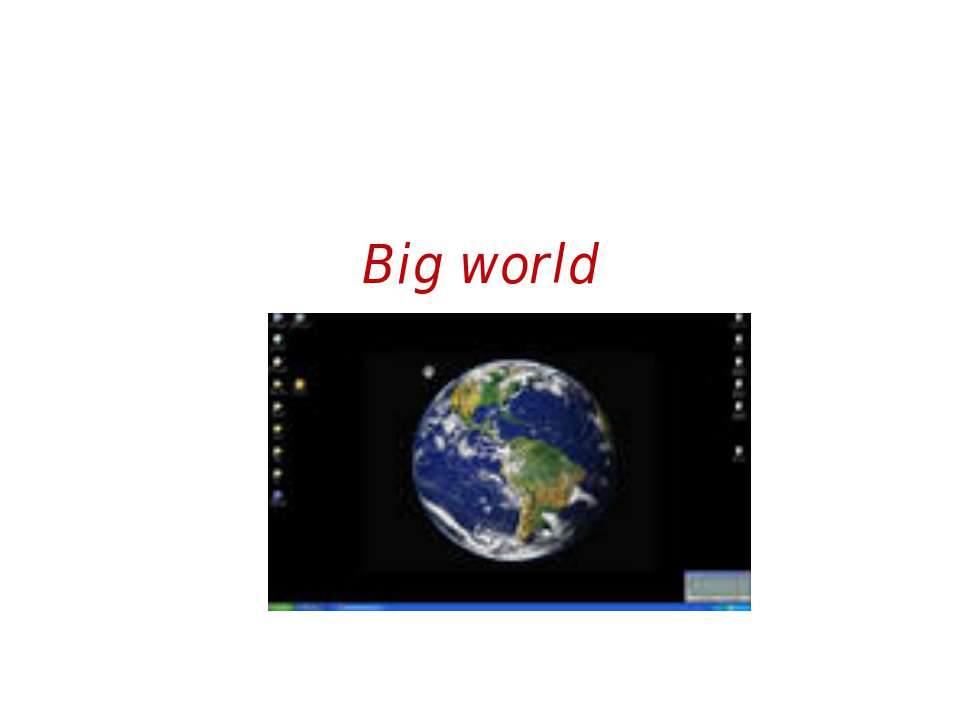 Big world