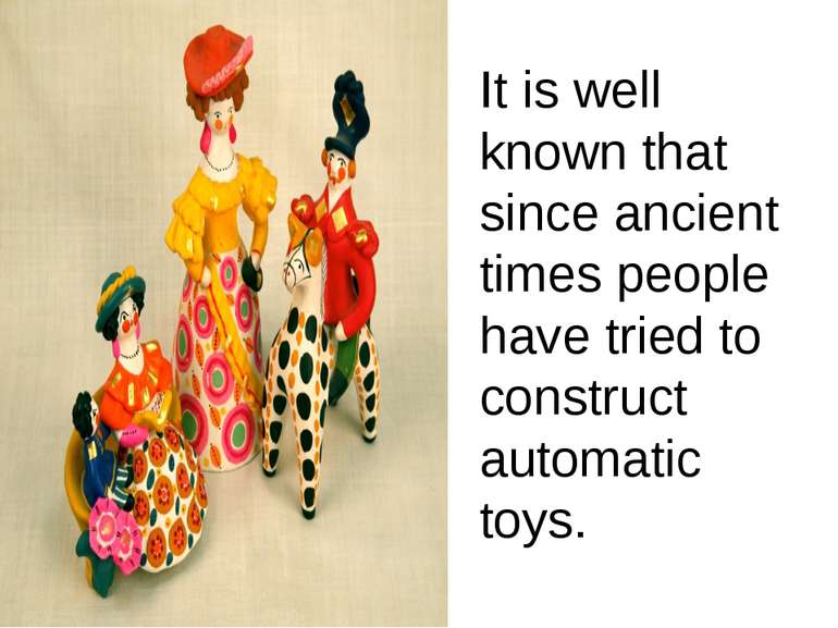It is well known that since ancient times people have tried to construct auto...
