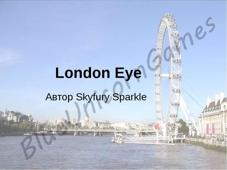 London Eye Автор Skyfury Sparkle