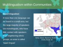 Bipart-lingualism if more than one language can be heard in a small area, but...