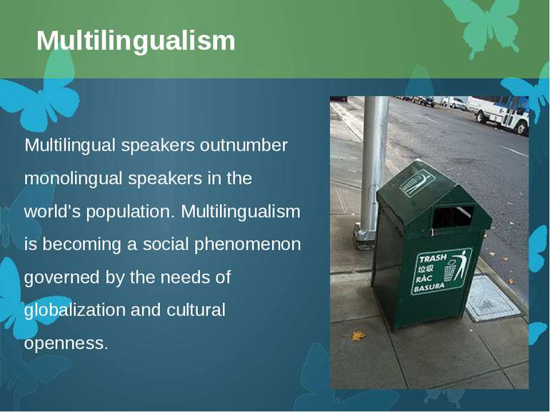 Multilingual speakers outnumber monolingual speakers in the world's populatio...