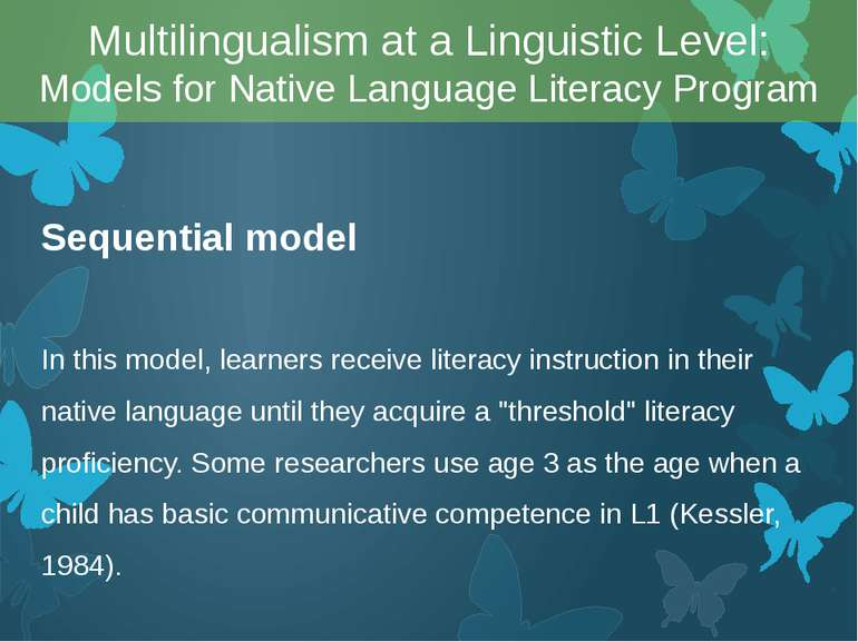 Sequential model In this model, learners receive literacy instruction in thei...