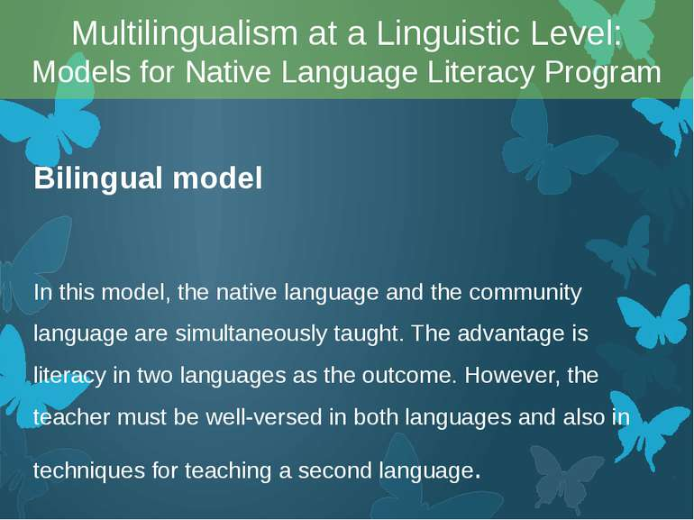 Bilingual model In this model, the native language and the community language...