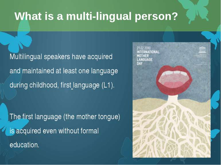Multilingual speakers have acquired and maintained at least one language duri...