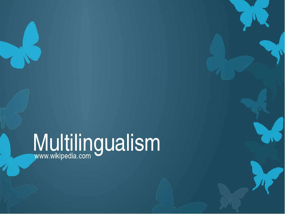 Multilingualism www.wikipedia.com