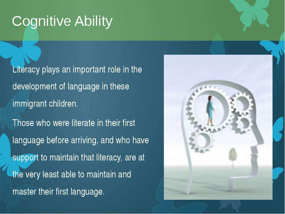 Literacy plays an important role in the development of language in these immi...