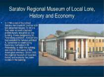 Saratov Regional Museum of Local Lore, History and Economy In 1780-s one of t...