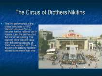 The Circus of Brothers Nikitins The first performance of the circus took plac...