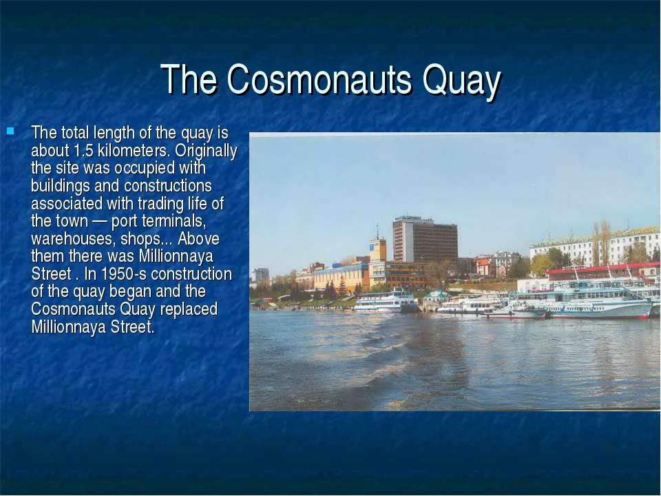 The Cosmonauts Quay The total length of the quay is about 1.5 kilometers. Ori...