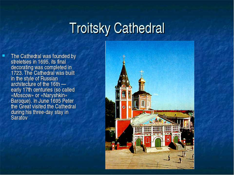 Troitsky Cathedral The Cathedral was founded by streletses in 1695, its final...