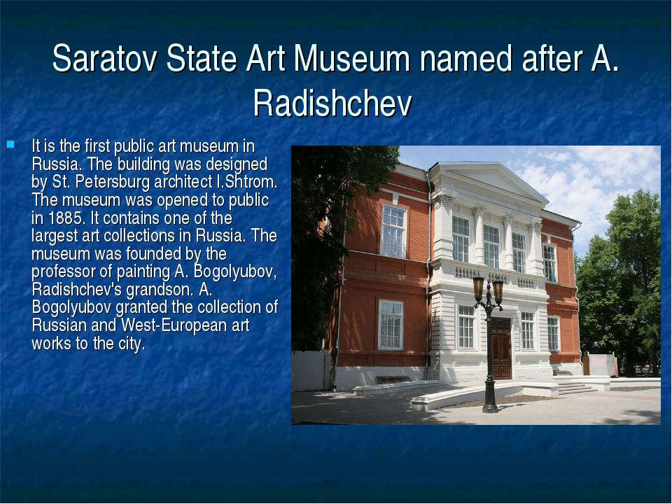 Saratov State Art Museum named after A. Radishchev It is the first public art...