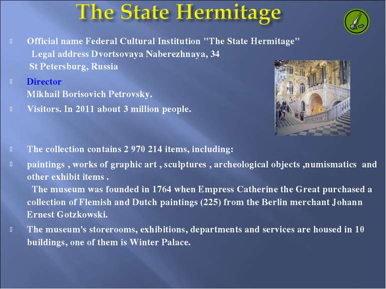"Official name Federal Cultural Institution ""The State Hermitage""   Legal addr..."