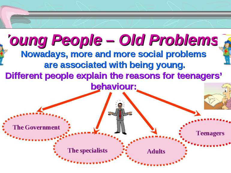 Young People – Old Problems? Nowadays, more and more social problems are asso...