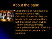 Linkin Park is an American rock band from Agoura Hills, California. Formed in...