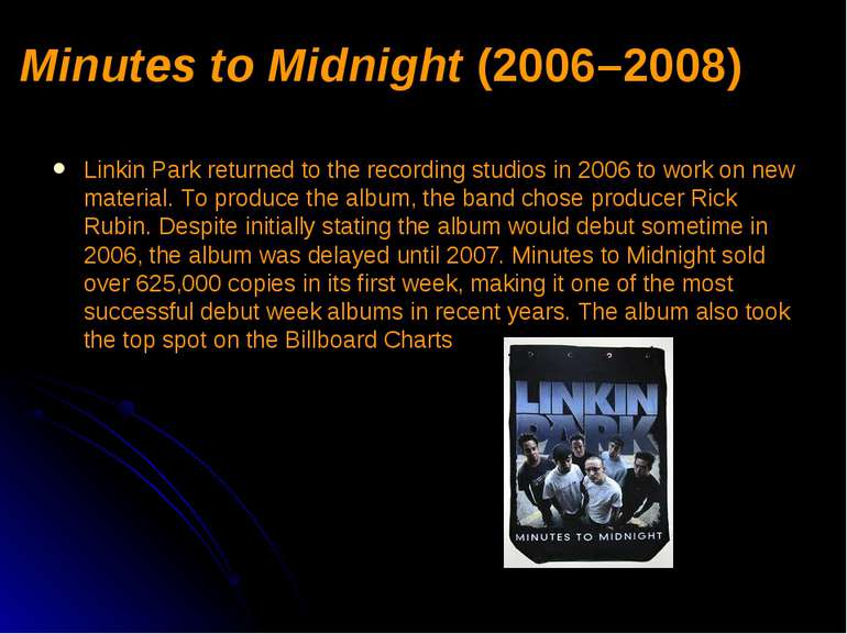 Minutes to Midnight (2006–2008) Linkin Park returned to the recording studios...