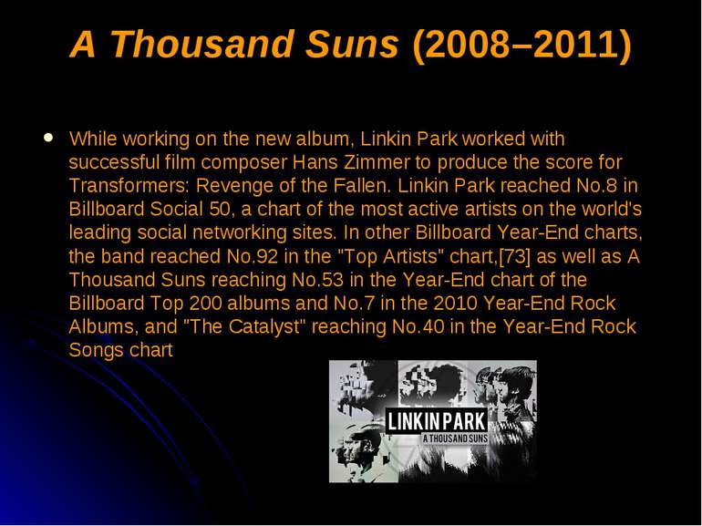 A Thousand Suns (2008–2011) While working on the new album, Linkin Park worke...