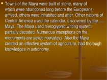 Towns of the Maya were built of stone, many of which were abandoned long befo...