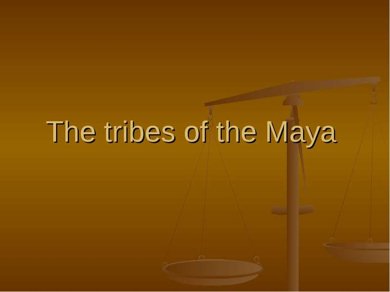 The tribes ofthe Maya