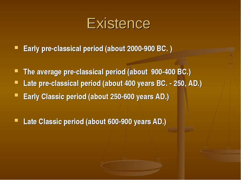 Existence Early pre-classical period (about 2000-900 BC. ) The average pre-cl...