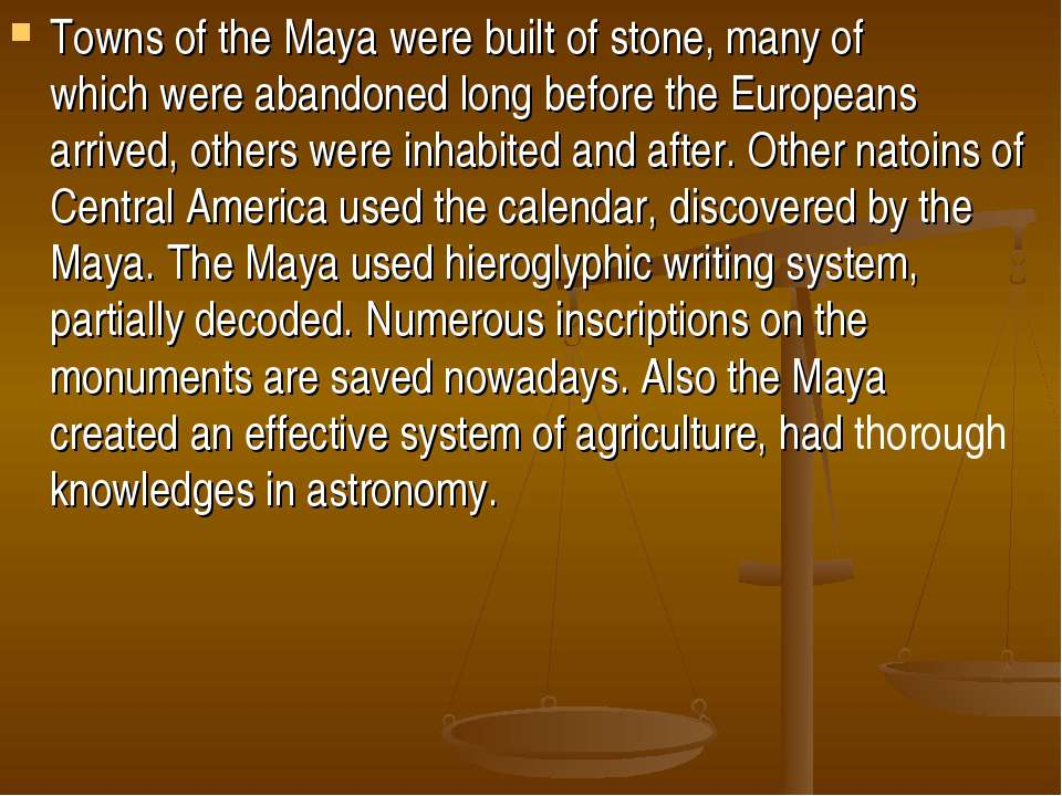 Towns of the Mayawere builtof stone, many of whichwere abandonedlong befo...