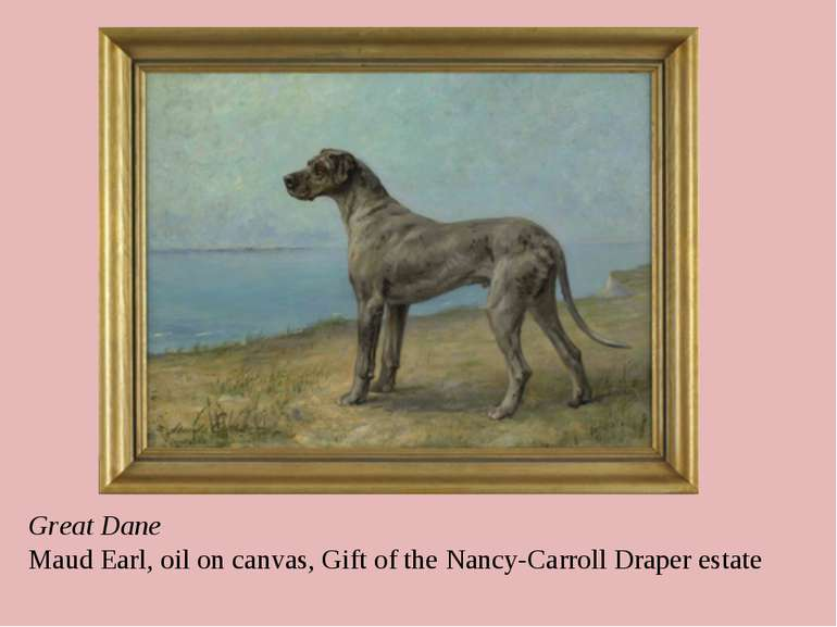 Great Dane Maud Earl, oil on canvas, Gift of the Nancy-Carroll Draper estate