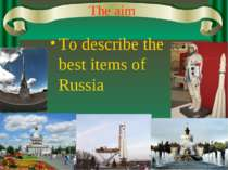 The aim To describe the best items of Russia