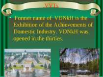 VVTs Former name of VDNkH is the Exhibition of the Achievements of Domestic I...