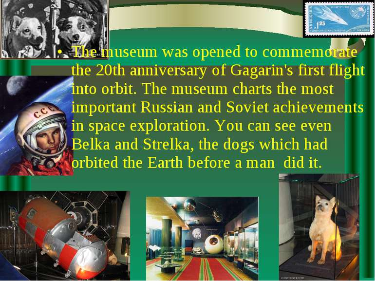 The museum was opened to commemorate the 20th anniversary of Gagarin's first ...