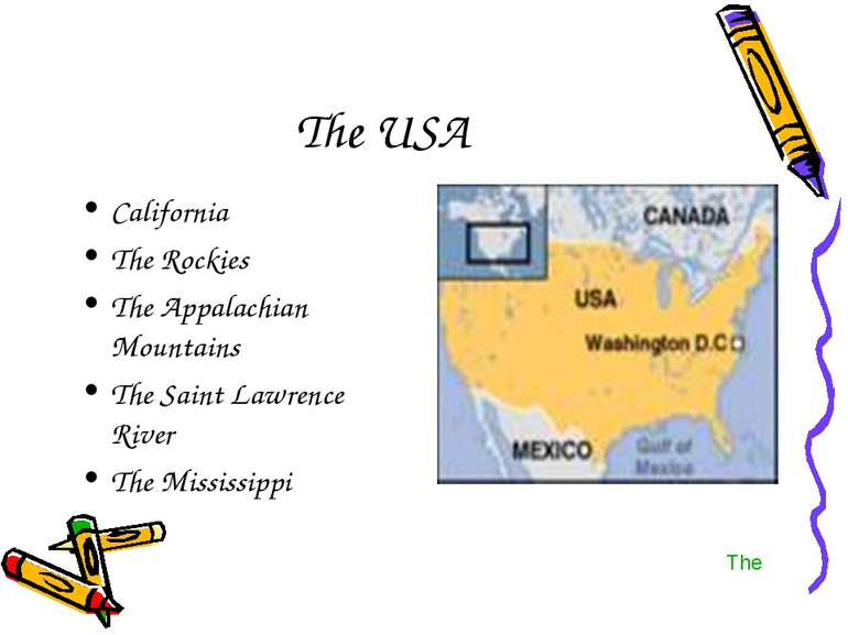 The USA California The Rockies The Appalachian Mountains The Saint Lawrence R...