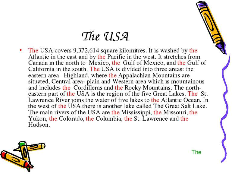 The USA The USA covers 9,372,614 square kilomitres. It is washed by the Atlan...