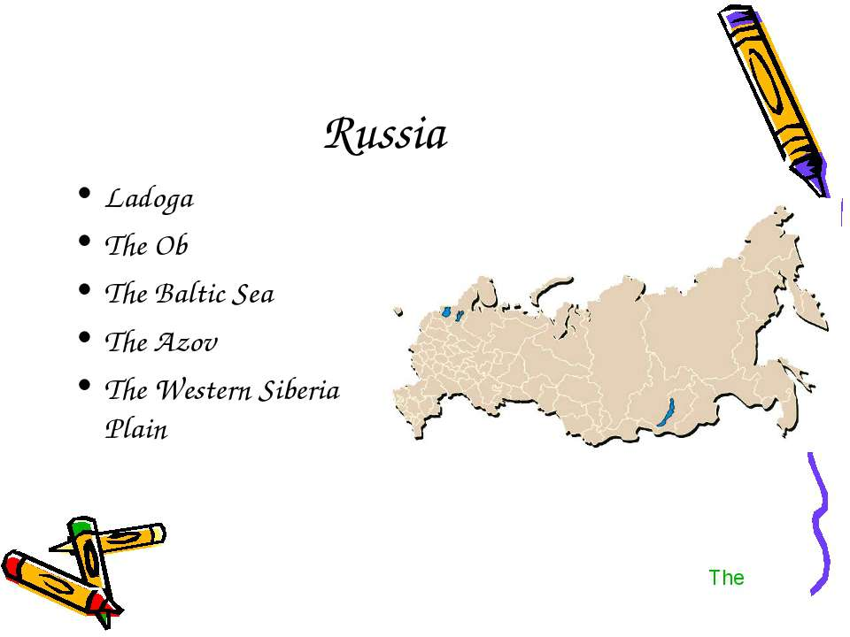 Russia Ladoga The Ob The Baltic Sea The Azov The Western Siberia Plain The