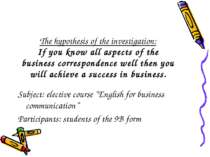 The hypothesis of the investigation: If you know all aspects of the business ...