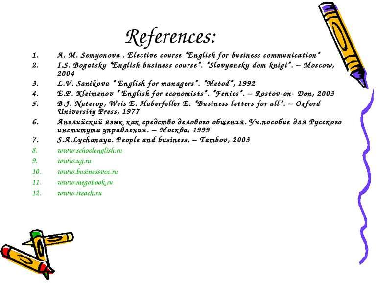 "References: A. M. Semyonova . Elective course ""English for business communica..."